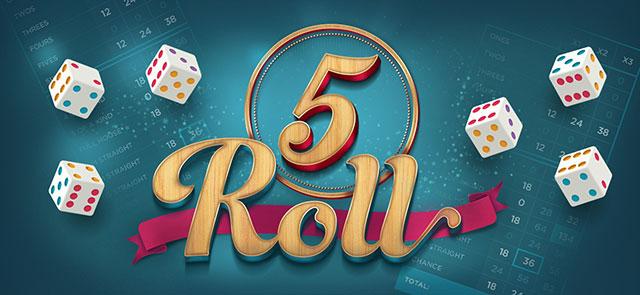 Jetzt 5 Roll spielen!